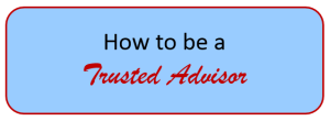 How to be a trusted advisor